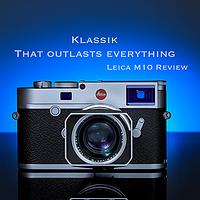经典超越一切! Leica 徕卡 M10 Review